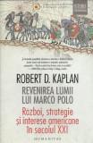 AS - KAPLAN ROBERT D. - REVENIREA LUMII LUI MARCO POLO