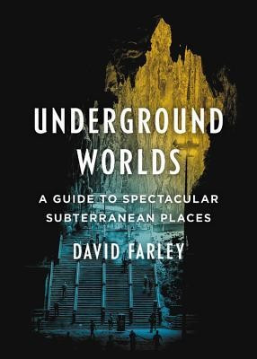 Underground Worlds: A Guide to Spectacular Subterranean Places foto