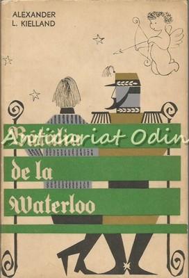 Batalia De La Waterloo. Nuvele - Alexander L. Kielland