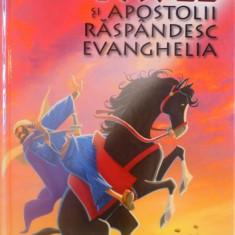 PAVEL SI APOSTOLII RASPANDESC EVANGHELIA, COLECTIA BIBLIA ILUSTRATA PENTRU COPII de JOY MELISSA JENSEN, 2011