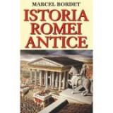 Istoria Romei antice - Marcel Bordet