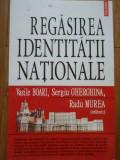 Regasirea Identitatii Nationale - Vasile Boari Sergiu Gherghina Radu Murea ,288972, Polirom