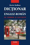 Dictionar englez-roman de expresii si locutiuni | Horia Hulban