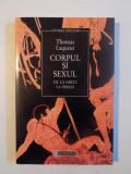 CORPUL SI SEXUL , DE LA GRECI LA FREUD de THOMAS LAQUEUR , 1998