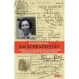 Am supravietuit. Amintirile unei foste detinute de la Auschwitz (1945) - Yvonne Redgis-Klug