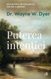 Cumpara ieftin Puterea intentiei. Editia a III-a/Dr. Wayne W. Dyer