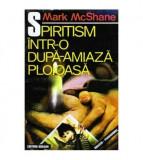 Spiritism intr-o dupa-amiaza ploioasa