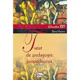Tratat de pedagogie: propedeutica - Elena Macavei