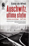 Auschwitz, ultima statie/Eddy De Wind
