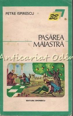 Pasarea Maiastra - Petre Ispirescu
