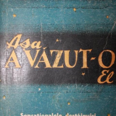 ROSSEVELT ELLIOTT - ASA A VAZUT-O EL (Traducere din Limba Engleza de NORA GALIN si ANA GAVRILOIU), 1946, Bucuresti