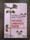INFLUENTA LIMBAJULUI POZITIV - George Walther