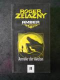ROGER ZELAZNY - AMBER. ARMELE DIN AVALON