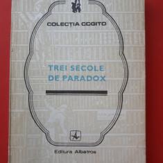 TREI SECOLE DE PARADOX ×  COLECTIA COGITO