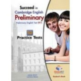 Succeed in Cambridge English Preliminary (PET). Student'sBook with 10 Practice Tests, Self Study Guide and Answers - Lawrence Mamas