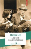 ...Sa ucizi o pasare cantatoare/Harper Lee