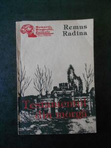 REMUS RADINA - TESTAMENTUL DIN MORGA