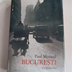 Paul Morand - Bucuresti , Humanitas 2015