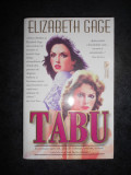 ELIZABETH GAGE - TABU