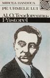 Pe urmele lui Al. O. Teodoreanu - Pastorel