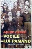 Vocile lui Pamano | Jaume Cabre