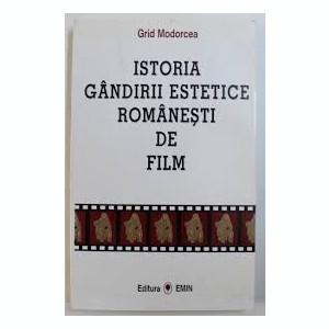 grid modorcea istoria gandirii estetice romanesti de film