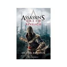 Assassin's Creed. Vol. 4. Revelatii - Oliver Bowden
