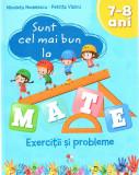Sunt cel mai bun la mate. Exercitii si probleme 7-8 ani | Nicoleta Nedelescu, Petrita Vlaicu, litera
