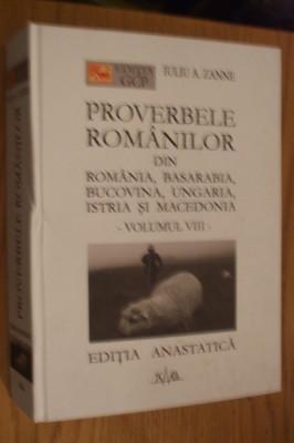 IULIU A. ZANE - PROVERBELE ROMANILOR din Romania, Basarabia - Vol. VIII, 2004 foto