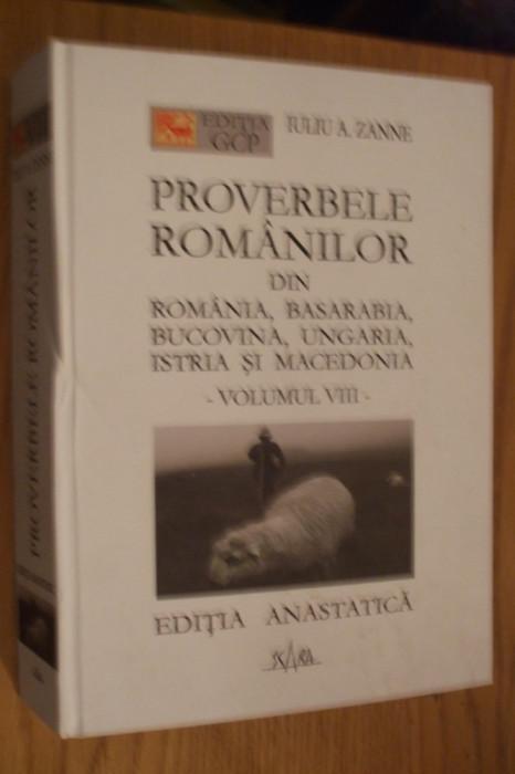 IULIU A. ZANE - PROVERBELE ROMANILOR din Romania, Basarabia - Vol. VIII, 2004