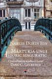Marturia unui istoric singuratic/Narcis Dorin Ion
