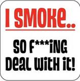 Suport pahar - I smoke so F**ing Deal Whit It | Boxer