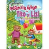 Invatam si ne distram cu Tito si Lizi. Carte de activitati si jocuri pentru gradinita - Cristina Tarlescu