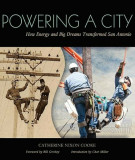 Powering a City: How Energy and Big Dreams Transformed San Antonio, Paperback