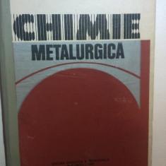 CHIMIE METALURGICA PENTRU SUBINGINERI - COLECTIV DE AUTORI (vezi foto 2 )