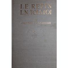 I.E.REPIN-L.N.TOLSTOI IN AMINTIRI SI SCRISORI - I.E.REPIN SI L.N.TOLSTOI