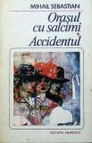 Orasul cu salcimi.Accidentul  Mihail Sebastian