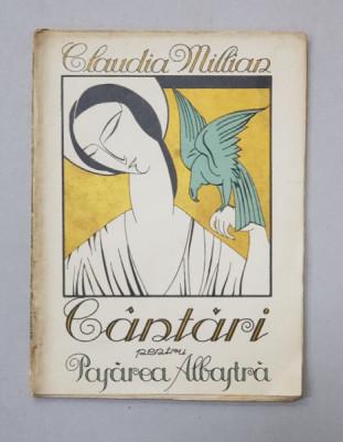 CANTARI PENTRU PASAREA ALBASTRA - versuri de CLAUDIA MILLIAN , ilustratii de AL . BRATASEANU , 1922 foto