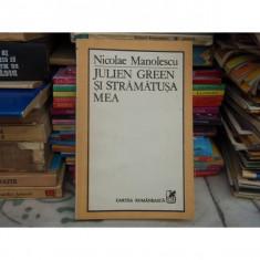 JULIEN GREEN SI STRAMATUSA MEA , Nicolae Manolescu , 1984