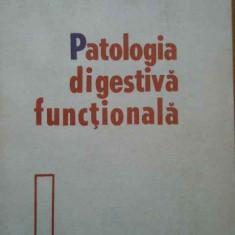 Patologia Digestiva Functionala - D. Dumitrascu ,289230