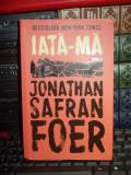 JONATHAN SAFRAN FOER - IATA-MA ( ROMAN ) - HUMANITAS , 2017