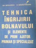 TEHNICA INGRIJIRII BOLNAVULUI SI ELEMENTE DE PRIM AJUTOR PRIMAR SI SPECIALIZAT-GH. NICULESCU,D. MANASTIREANU 1994
