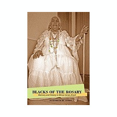 Blacks of the Rosary: Memory and History in Minas Gerais, Brazil