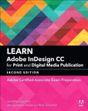 Learn Adobe Indesign CC for Print and Digital Media Publication (2018 Release): Adobe Certified Associate Exam Preparation