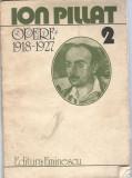 Ion Pillat - Opere 2 ( poezii 1918 - 1927 )