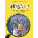 Agatha Mistery. Pe urmele comorii la New York, volumul 6 - Sir Steve Stevenson