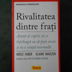 ADELE FABER, ELAINE MAZLISH - RIVALITATEA DINTRE FRATI