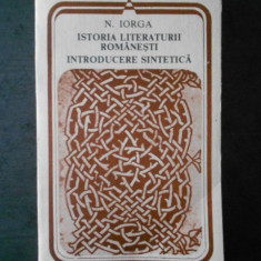 N. IORGA - ISTORIA LITERATURII ROMANESTI * INTRODUCERE SINTETICA