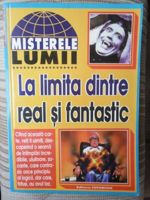 La limita dintre real si fantastic-colectia Misterele lumii-Ed.Hiparion 1998 foto
