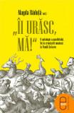 """""""Ii urasc, ma!"""" O antologie a pamfletului. De la cronicarii munteni la Pamfil Seicaru (epub)"""